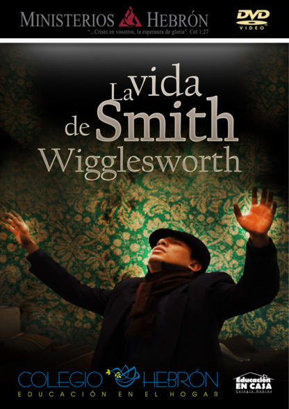 La vida de Smith Wigglesworth-0